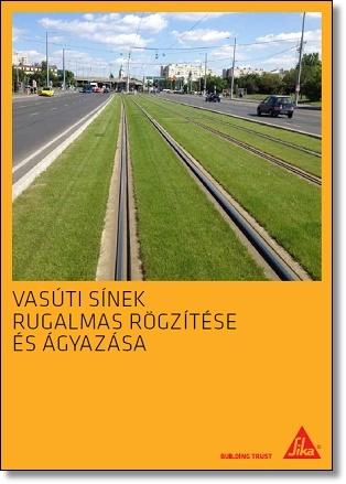 Vasúti sínek rugalmas rögzítése és ágyazása